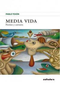 Pablo Texón  presenta la so obra poética en 'Media vida: poemes y cantares'