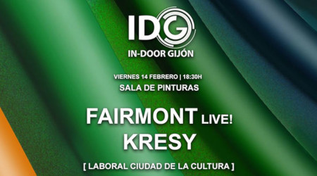 In-Door Gijón 2020: 'Fairmont (Live!) y Kresy